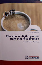 EDUCATIONAL DIGITAL GAMES: FROM THEORY TO PRACTICE